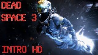 Dead Space 3 Intro HD 1080