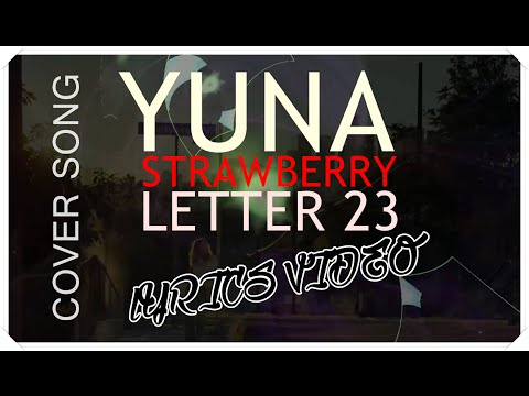 Yuna Strawberry Letter 23 Mp3 Download – Mp3Skull