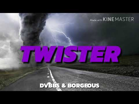 DVBBS & BORGEOUS - TWISTER (Original Mix)