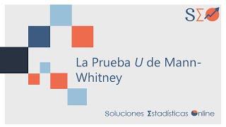 Cálculo de la Prueba U de Mann-Whitney Parte I