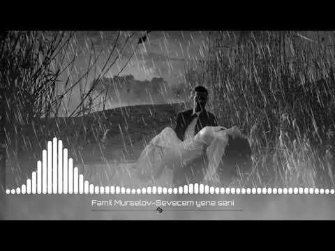 Famil Mürsəlov - Sevəcəm yenə səni 2019