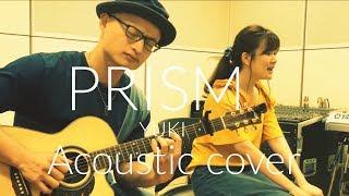 "YUKI プリズム YUKI ""Prism"" Acoustic cover"