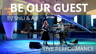 Be Our Guest *Beauty & The Beast Originla Soundtrack* (live performance by ShiLi & Adi)