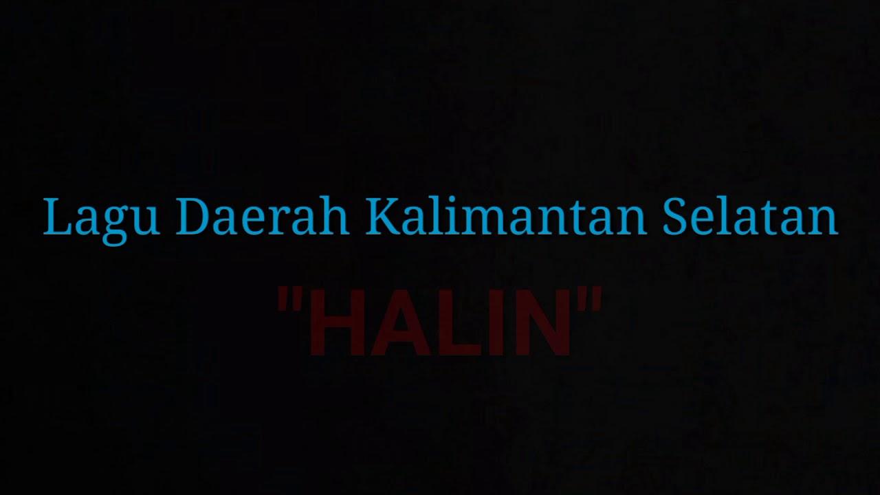 Download Lirik Lagu HALIN ( Lagu Daerah Kalimantan Selatan / Lagu Banjar)