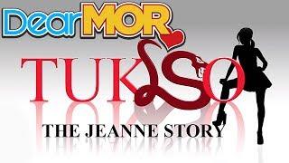 "Dear MOR: ""Tukso"" The Jeanne Story 03-17-17"