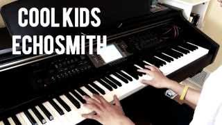 Cool Kids - Echosmith (Piano Cover)
