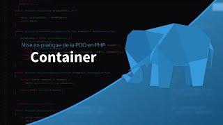 Mise en pratique de la POO en PHP (6/39) : Conteneur de dépendance