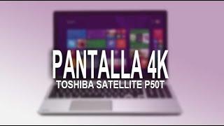 Toshiba Satellite P50t, primer portátil 4K ya a la venta