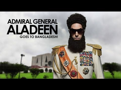 Dictator Admiral General Aladeen goes to Bangladesh