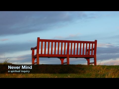 Never Mind: a spiritual inquiry  |  Jon Bernie