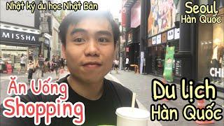 [ DU LỊCH HÀN QUỐC ] Vlog 10 Shopping ăn uống tại trung tâm Seoul