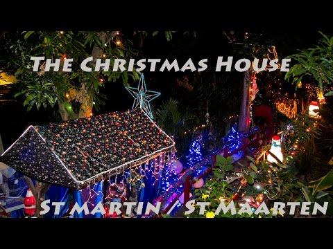 Christmas House St Martin - St Maarten