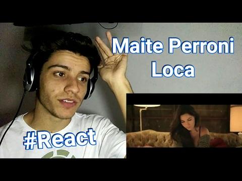 Maite Perroni - Loca (Feat. Cali & El Dandee) | Reação / Reaction