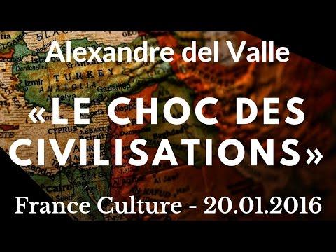 Alexandre Del Valle - Le Choc Des Civilisations | France Culture (2016)