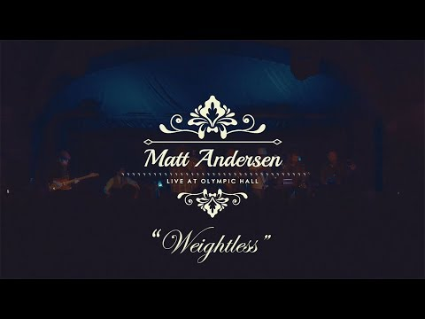 Matt Andersen and The Mellotones - Weightless (Live At Olympic Hall)