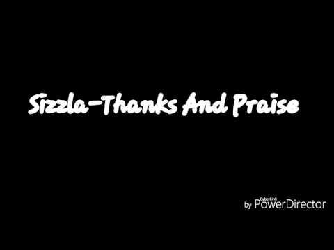 Sizzla-Thanks And Praise With Lyrics