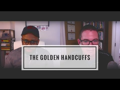 Ep 68 The Golden Handcuffs