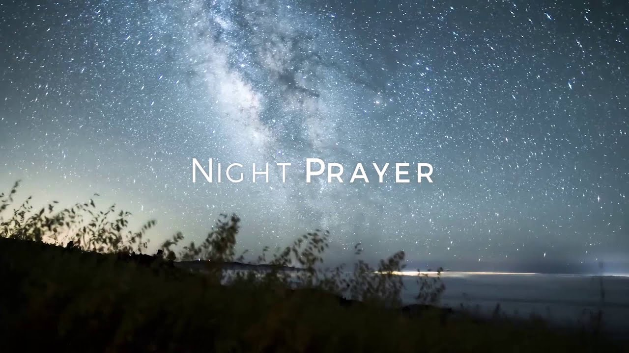 Night Prayer Hd Youtube