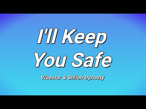 Vluestar & Shiloh Dynasty - I'll Keep You Safe (Lyrics)