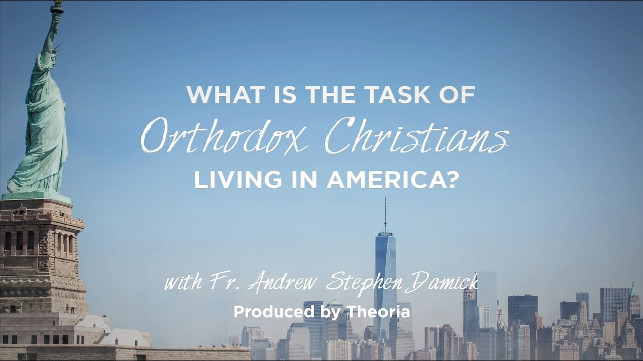 What is the Task of Orthodox Christians Living in America?