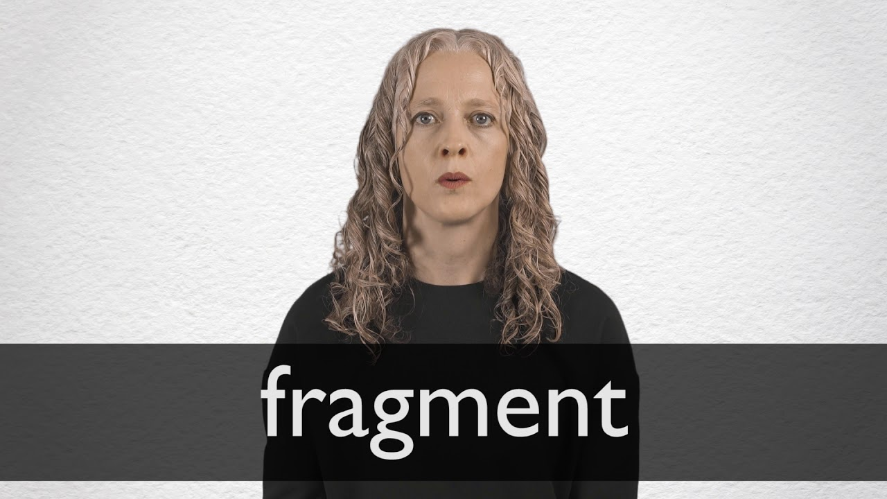 Fragment definition and meaning   Collins English Dictionary