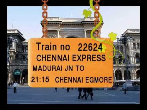 Train No 22624 Train Name CHENNAI EXPRESS MADURAI DINDIGUL TIRUCHCHIRAPALI THANJAVUR KUMBAKONAM