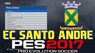 Como criar um time no PES 2017 - SANTO ANDRÉ - Logo, Uniformes e jogadores [PS4/PS3/XONE/X360/PC]