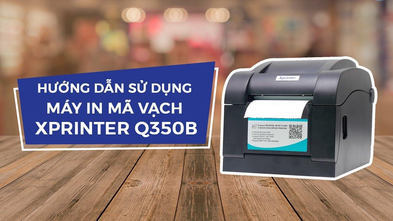 Hướng dẫn sử dụng máy in mã vạch Xprinter 350B | Saposhop