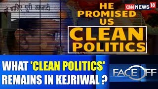 What 'Clean Politics' Remains in Kejriwal Now? | FACE OFF @ 9.00 | CNN News18