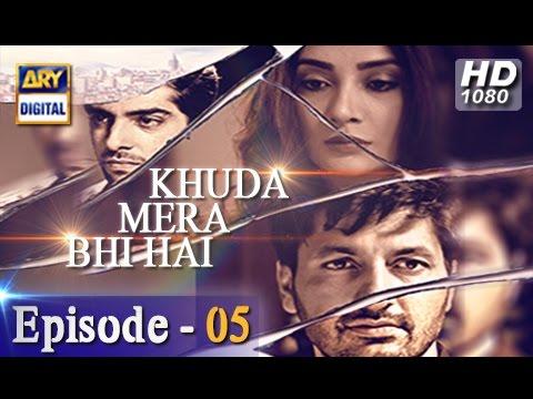 Khuda Mera Bhi Hai Ep 05 - 19th November 2016 - ARY Digital Drama