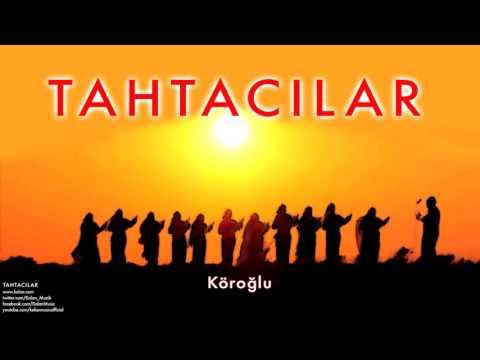 Tahtacılar  - Köroğlu [ Arşiv Serisi © 1997 Kalan Müzik ]