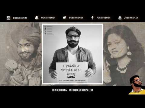 I DRANK A BOTTLE WITH FRENZY (feat. Surinder Shinda & Gulshan Komal)  |  DJ FRENZY  |  FREE DOWNLOAD