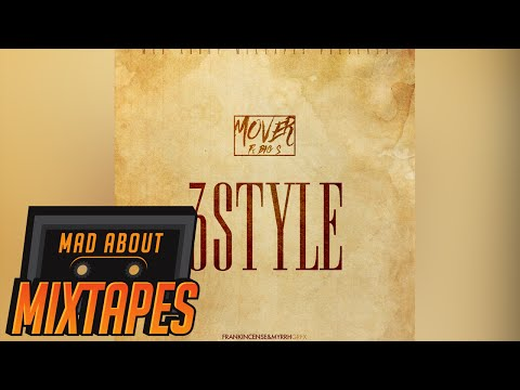 Mover - 3Style ft. Big S (MM Exclusive) | Mixtape Madness