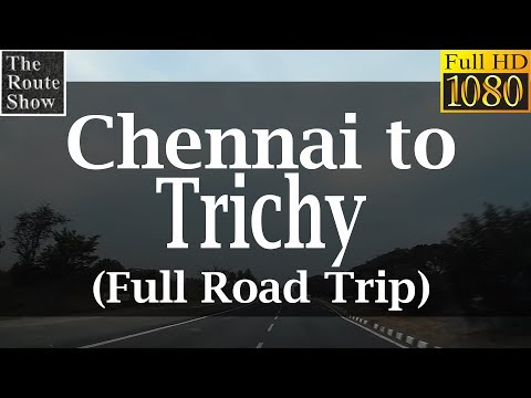 Drive to Trichy from Chennai | Full Road Trip | Full HD Video