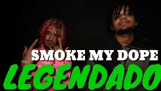 Lil Pump - Smoke My Dope ft Smokepurpp (Legendado)