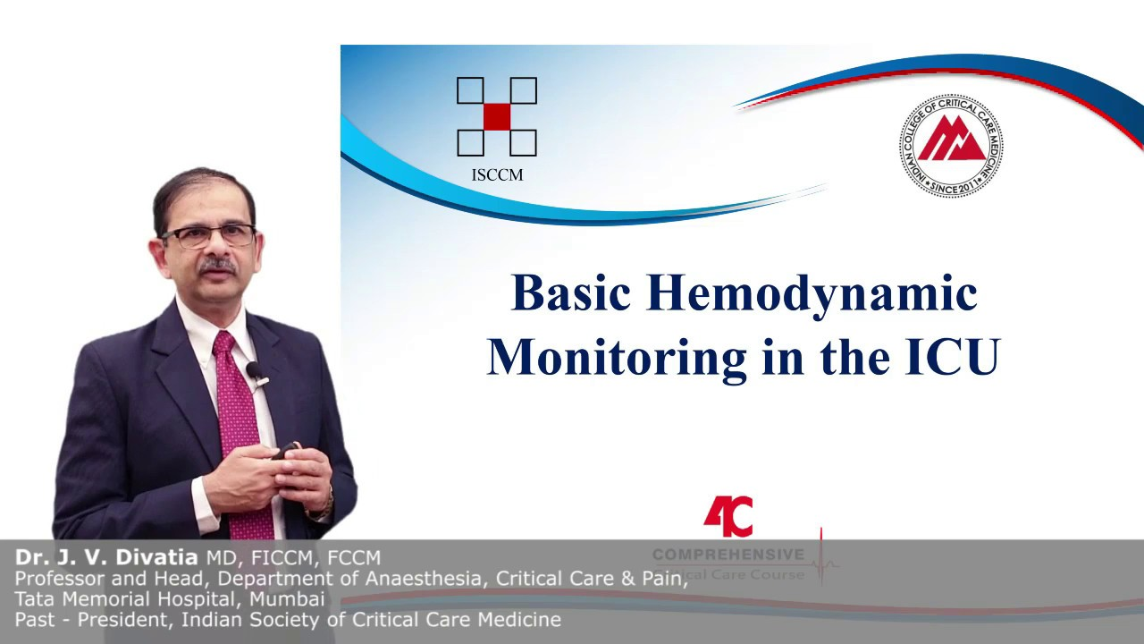 Basic Hemodynamic Monitoring in the ICU - P1 - Dr J V  Divatia - 4C