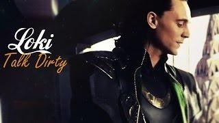 Loki || Talk Dirty