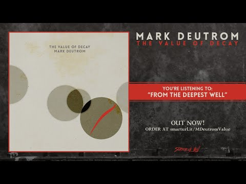 Mark Deutrom - The Value of Decay (2018) Full Album