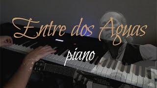 Paco De Lucía Entre Dos Aguas Piano Youtube