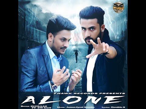 Alone | Full Song | Sufraaz Feat Ew Sam | Latest Punjabi songs 2016