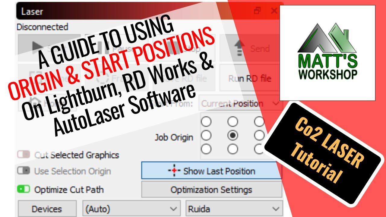 CNC Co2 Laser Origin & Start Positions Tutorial - Lightburn, RD Works,  AutoLaser Software