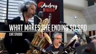 Audrey et les Faces B  - What Makes The Ending So Sad (live studio 2019)