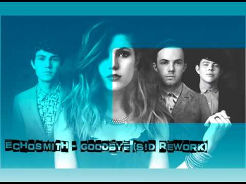 Echosmith - Goodbye (S!D Rework)