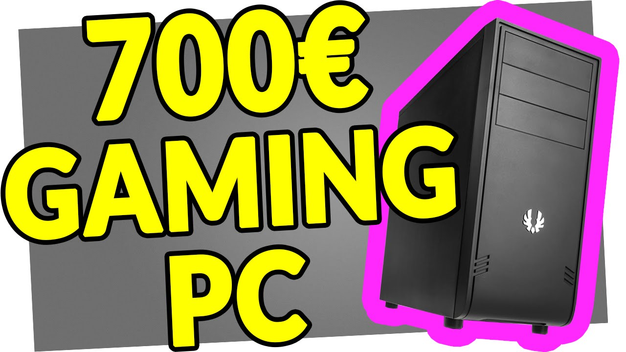 gaming pc für 700 euro