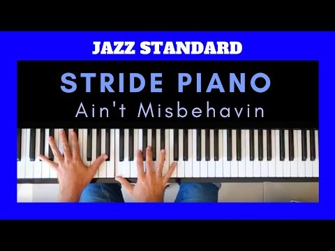 STRIDE PIANO Tutorial  AINT MISBEHAVIN  Fats Waller Advanced Piano Lesson