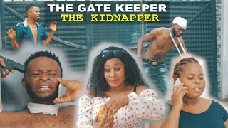 GATE KEEPER THE KIDNAPPERS | Homeoflafta Comedy