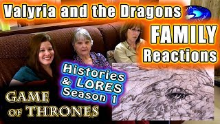 Game of Thrones   Valyria and the Dragons   FAMILY Reactions   Targaryen   Histories and LORES S1