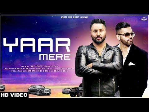 Yaar Mere (Full Song) Sukh Nagra   Harj Nagra   New Punjabi Song 2018  White Hill Music