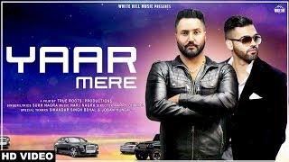 Yaar Mere (Full Song) Sukh Nagra | Harj Nagra | New Song 2018| White Hill Music