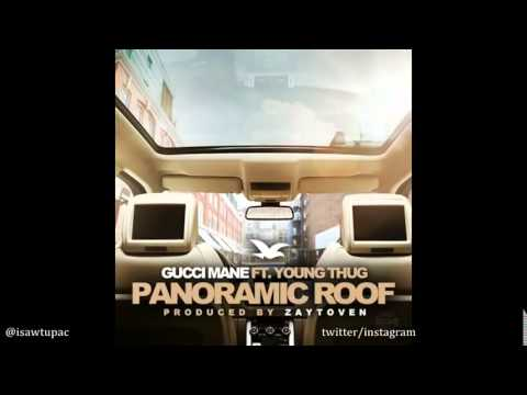 Gucci Mane Feat  Young Thug   Panoramic Roof Official (NEW) **LIME LEAKS**